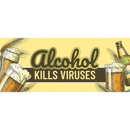 Alcohol Kills Viruses Adult PVC Party Sign Decoration 60cm x 25cm Product Image