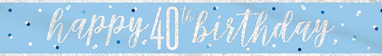 Blue Glitz Happy 40th Birthday Holographic Foil Banner 274cm