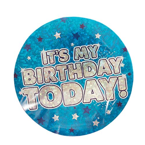 Blue Its My Birthday Today Holographic Badge 15cm