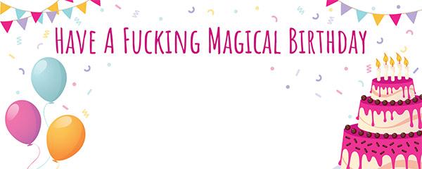 Fucking Magical Birthday Design Medium Personalised Banner – 6ft x 2.25ft