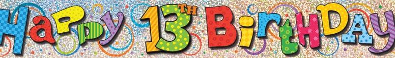 Happy 13th Birthday Prismatic Foil Banner 365cm