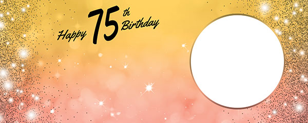 Happy 75th Birthday Sparkles Gold Pink Design Medium Personalised Banner – 6ft x 2.25ft