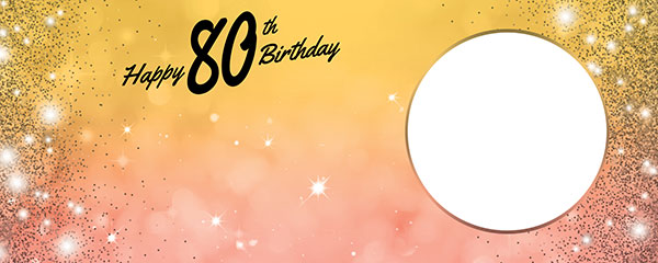 Happy 80th Birthday Sparkles Gold Pink Design Medium Personalised Banner – 6ft x 2.25ft