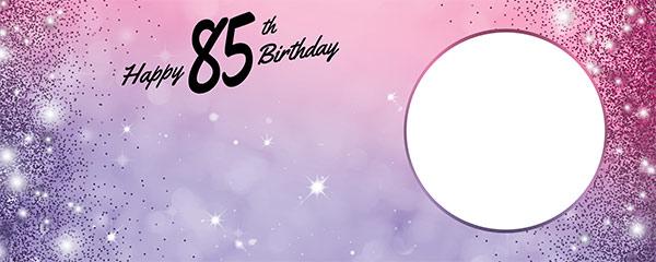 Happy 85th Birthday Sparkles Pink Purple Design Medium Personalised Banner – 6ft x 2.25ft