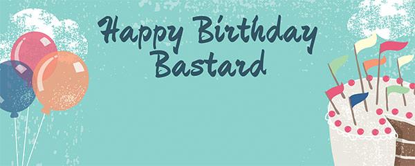 Happy Birthday Bastard Design Medium Personalised Banner – 6ft x 2.25ft
