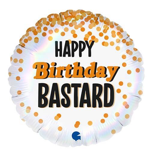 Happy Birthday Bastard Holographic Round Foil Helium Balloon 46cm / 18 in