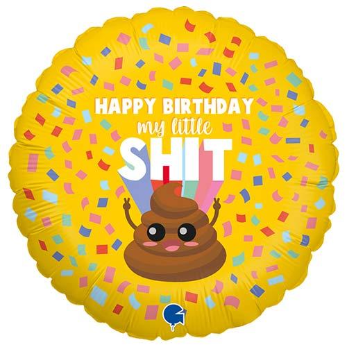 Happy Birthday My Little Shit Round Foil Helium Balloon 46cm / 18 in