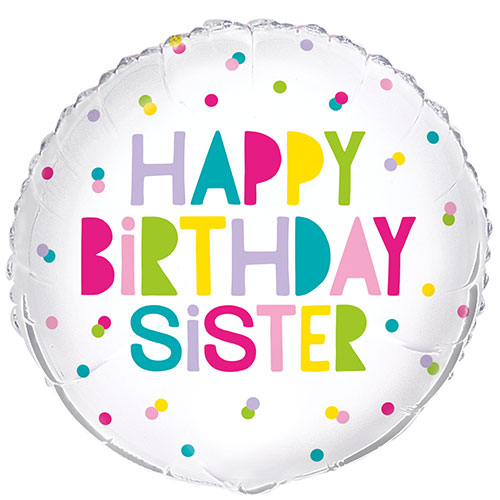 Happy Birthday Sister Colourful Round Foil Helium Balloon 46cm / 18 in Product Image