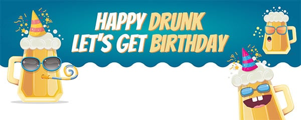 Happy Drunk Design Large Personalised Banner – 10ft x 4ft