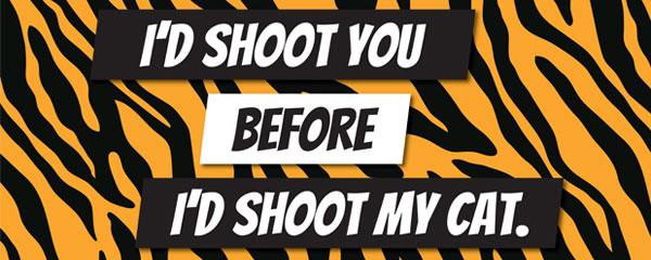 I'd Shoot You Tiger Kingdom Print PVC Party Sign Decoration 60cm x 25cm Product Image