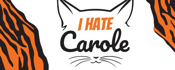 I Hate Carole Tiger Kingdom Cat PVC Party Sign Decoration 60cm x 25cm Product Image