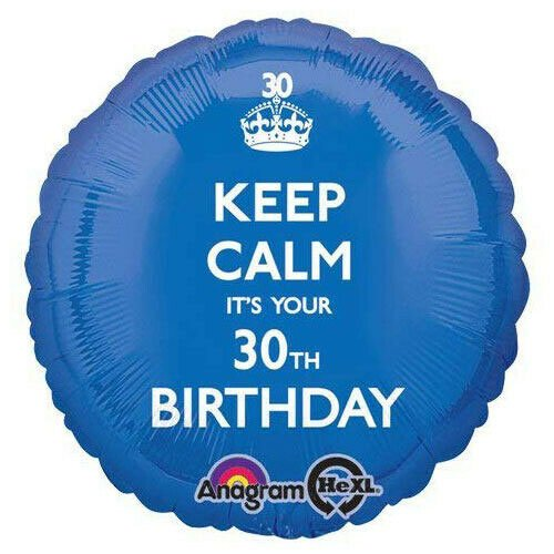 Keep Calm It's Your 30th Birthday Blue Round Foil Helium Balloon 43cm / 17 in