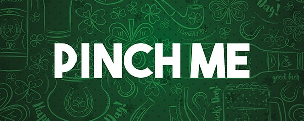 Pinch Me St. Patrick's Day PVC Party Sign Decoration 60cm x 25cm Product Image
