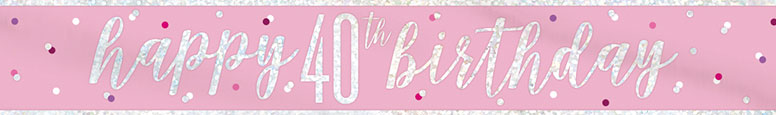 Pink Glitz Happy 40th Birthday Holographic Foil Banner 274cm Product Image