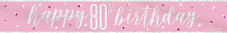 Pink Glitz Happy 80th Birthday Holographic Foil Banner 274cm Product Image