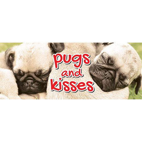 Pugs & Kisses Valentines PVC Party Sign Decoration 60cm x 25cm