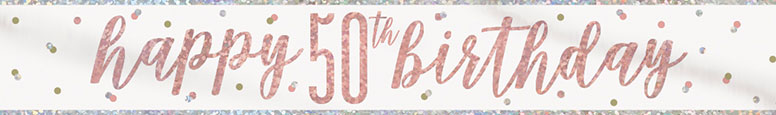 Rose Gold Glitz Happy 50th Birthday Holographic Foil Banner 274cm Product Image