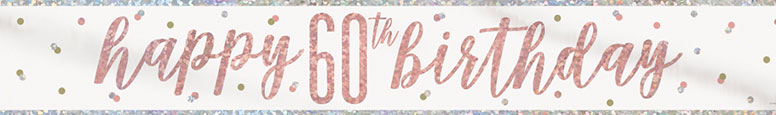 Rose Gold Glitz Happy 60th Birthday Holographic Foil Banner 274cm Product Image
