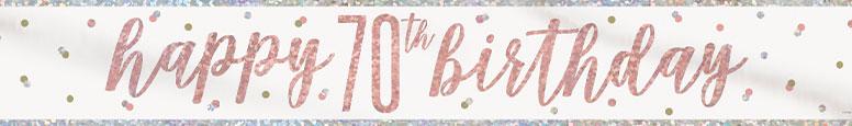 Rose Gold Glitz Happy 70th Birthday Holographic Foil Banner 274cm