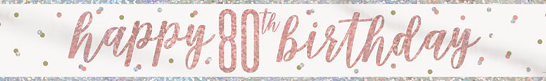 Rose Gold Glitz Happy 80th Birthday Holographic Foil Banner 274cm Product Image