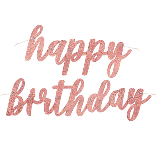 Rose Gold Script Happy Birthday Holographic Foil Cardboard Letter Banner