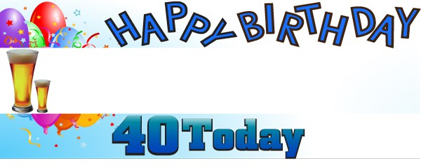 Happy 40th Birthday First Pint Design Small Personalised Banner- 4ft x 2ft