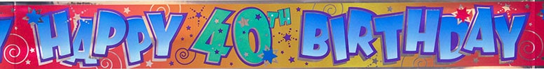Happy 40th Birthday Foil Banner – 12 Ft / 366cm