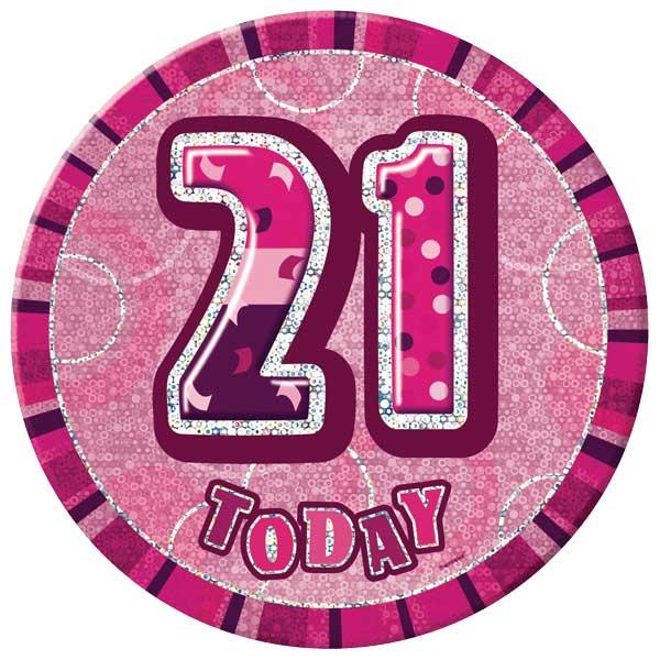 Pink Glitz 21st Birthday Badge - 6 Inches / 15cm