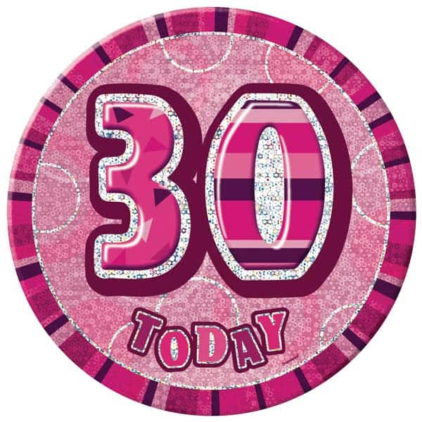 Pink Glitz 30th Birthday Badge - 6 Inches / 15cm Product Image