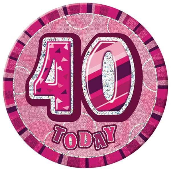 Pink Glitz 40th Birthday Badge - 6 Inches / 15cm