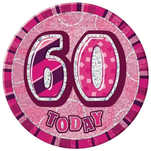 Pink Glitz 60th Birthday Badge - 6 Inches / 15cm