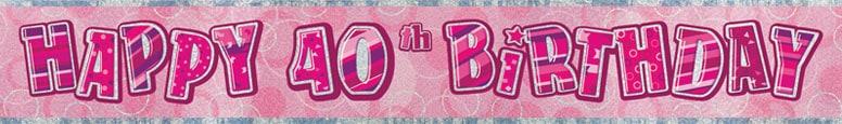 Pink Glitz 40th Birthday Prismatic Banner 274cm
