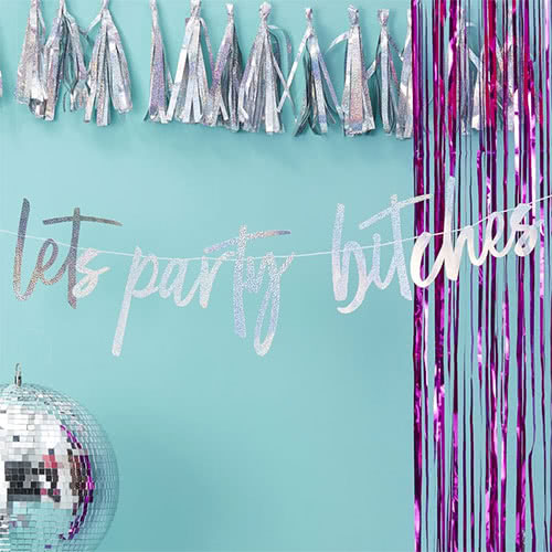 Good Vibes Holographic 'Lets Party Bitches' Cardboard Party Bunting 150cm Product Gallery Image