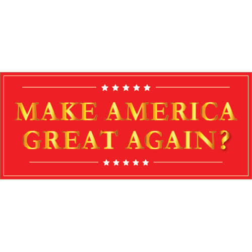 Make America Great Again Question Mark PVC Party Sign Decoration 60cm x 25cm