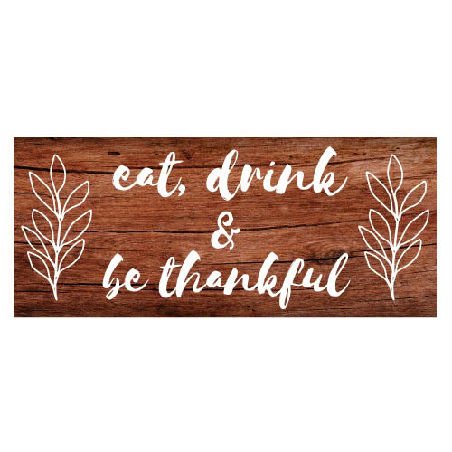 Eat Drink And Be Thankful Thanksgiving Day Wooden Effect PVC Party Sign Decoration 60cm x 25cm