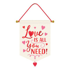 Love Is All You Need Valentines Hot Stamped Canvas Sign 36cm