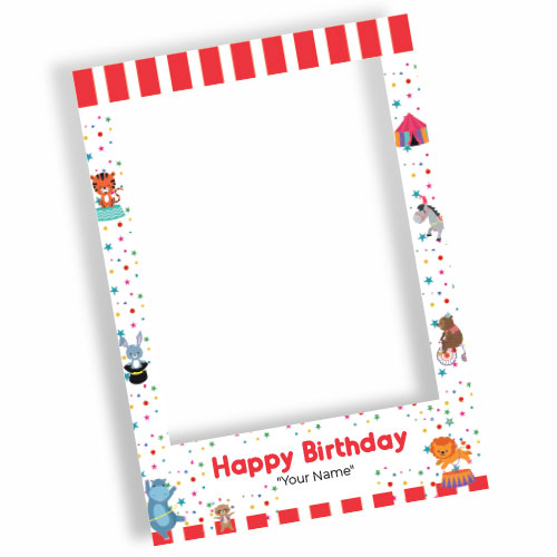Circus Happy Birthday Personalised Selfie Frame Photo Prop
