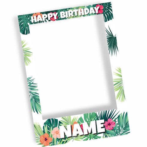 Hawaiian Leaves And Flowers Happy Birthday Personalised Selfie Frame Photo Prop
