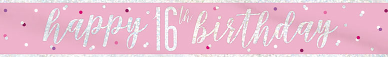 Pink Glitz Happy 16th Birthday Holographic Foil Banner 274cm