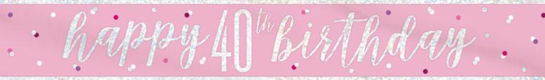 Pink Glitz Happy 40th Birthday Holographic Foil Banner 274cm
