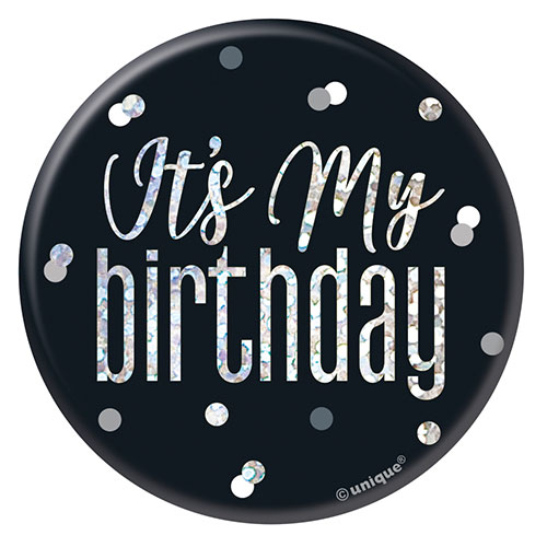 Black Glitz It's My Birthday Holographic Badge 7cm