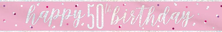 Pink Glitz Happy 50th Birthday Holographic Foil Banner 274cm