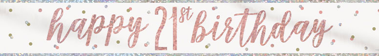 Rose Gold Glitz Happy 21st Birthday Holographic Foil Banner 274cm