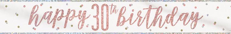 Rose Gold Glitz Happy 30th Birthday Holographic Foil Banner 274cm
