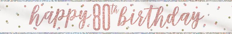 Rose Gold Glitz Happy 80th Birthday Holographic Foil Banner 274cm