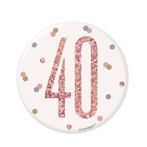 Rose Gold Glitz Age 40 Holographic Birthday Badge 7cm