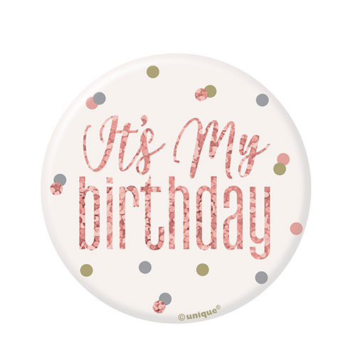 Rose Gold Glitz It's My Birthday Holographic Badge 7cm