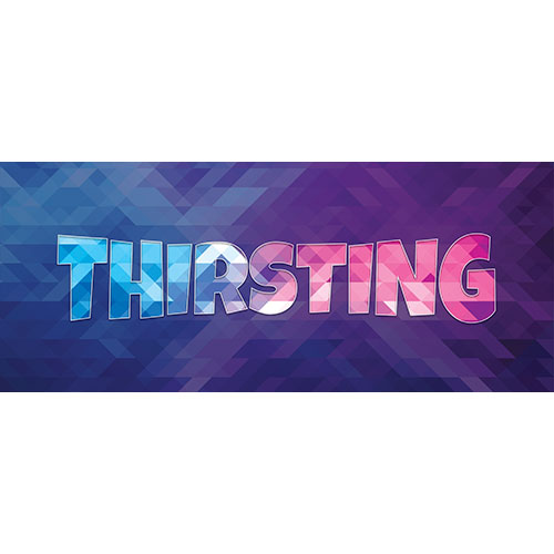 Thirsting Home Screen Background PVC Party Sign Decoration 60cm x 25cm