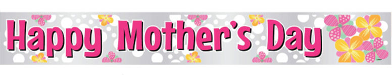 Happy Mother's Day Flowers Foil Banner 3.65m