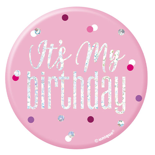 Pink Glitz It's My Birthday Holographic Badge 7cm